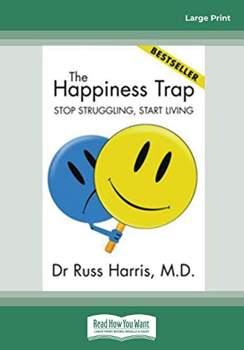 9781459609839: The Happiness Trap: Stop Struggling, Start Living