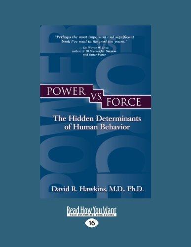 9781459609945: Power vs. Force: The Hidden Determinants of Human Behavior