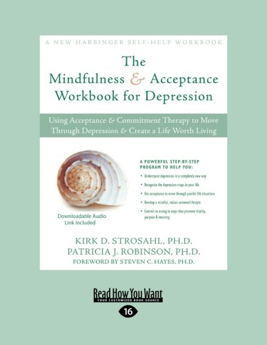 9781459611375: Mindfulness & Acceptance Workbook for Depression: Using Acceptance & Commitment Therapy to Move Through Depression & Create a Life Worth Living