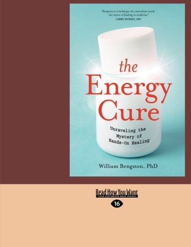 9781459611405: Energy Cure, The: Unraveling The Mystery Of Hands-On Healing