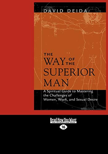 9781459611443: The Way of the Superior Man: A Spiritual Guide To Mastering The Challenges Of Women, Work, And Sexual Desire