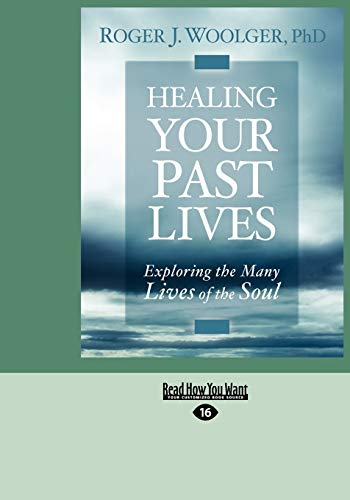 9781459611528: Healing Your Past Lives: Exploring the Many Lives of the Soul