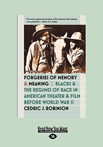 9781459612310: Forgeries of Memory and Meaning: Blacks and the Regimes of Race in American Theater and Film Before World War II