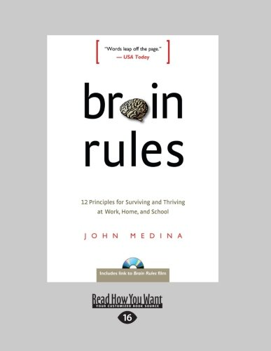 9781459612433: Brain Rules: 12 Principles for Surviving and Thriving at Work, Home, and School (Large Print 16pt)