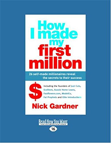 9781459613171: How I Made My First Million: 26 self-made millionaires reveal the secrets to their success