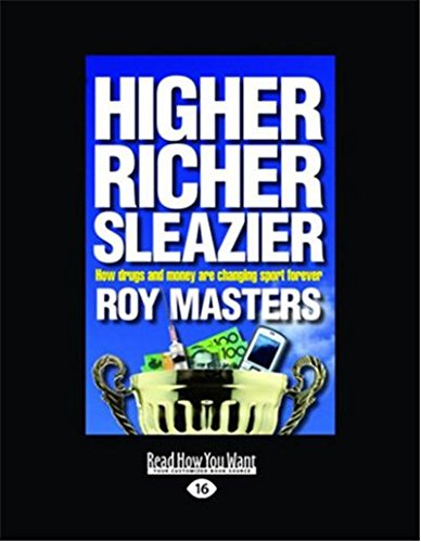 9781459613195: Higher, Richer, Sleazier: How drugs and money are changing sport forever