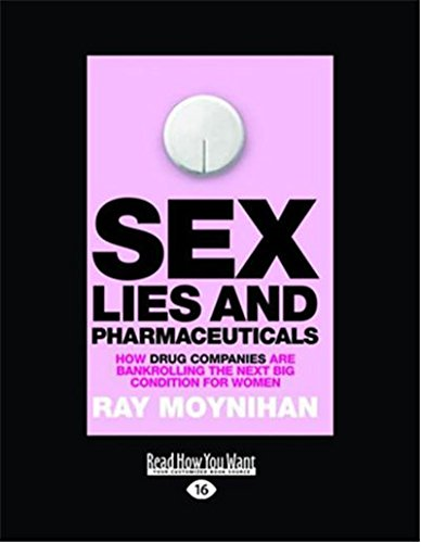 Sex, Lies & Pharmaceuticals: How drug companies are bankrolling the next big condition for ...