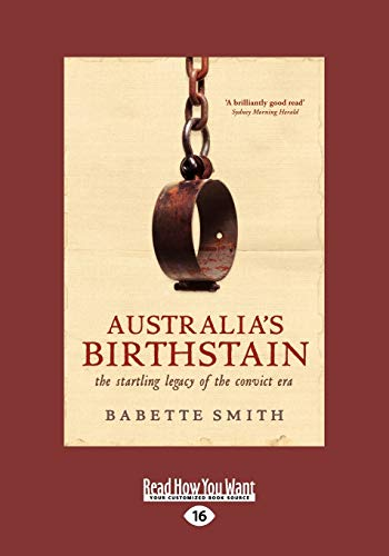 9781459613461: Australia's Birthstain: The startling legacy of the convict era