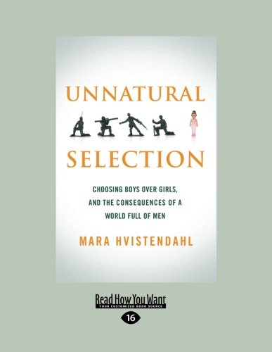 9781459614574: Unnatural Selection: Choosing Boys Over Girls, and the Consequences of a World Full of Men (Large Print 16pt)