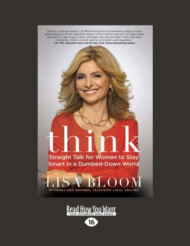 9781459614598: Think: Straight Talk for Women to Stay Smart in a Dumbed-Down World