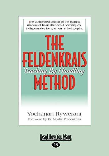 The Feldenkrais Method: Teaching by Handling (Large Print 16pt): Rywerant, Yochanan