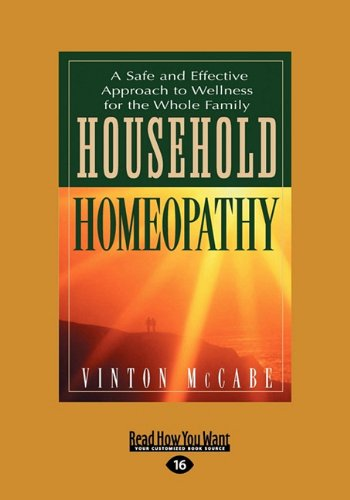 9781459615779: Household Homeopathy: A Safe and Effective Approach to Wellness for the Whole Family (Large Print 16pt)
