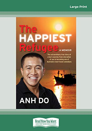 9781459616059: The Happiest Refugee: The Extraordinary True Story of a Boy's Journey from Starvation at Sea to Becoming One of Australia's Best-Loved Comedians (Large Print 16pt)