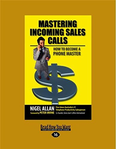 Mastering Incoming Sales Calls: How to become: Allan, Nigel