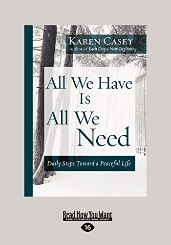 9781459616714: All We Have Is All We Need: Daily Steps Toward a Peaceful Life
