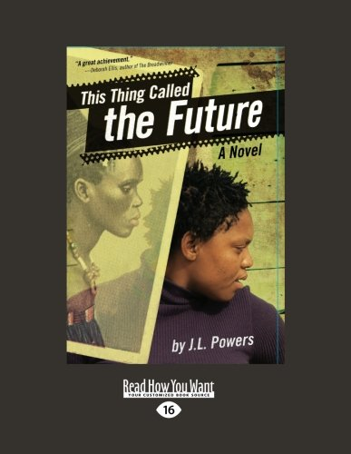 This Thing Called the Future: A Novel: Powers, J.L.