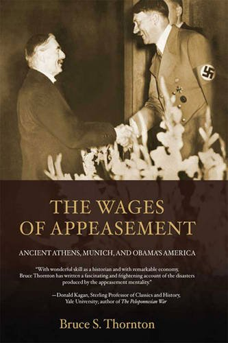 9781459617438: The Wages of Appeasement: Ancient Athens, Munich, and Obama's America (Large Print 16pt)