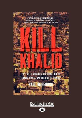 9781459617766: Kill Khalid: The Failed Mossad Assassination of Khalid Mishal and the Rise of Hamas (Large Print 16pt)