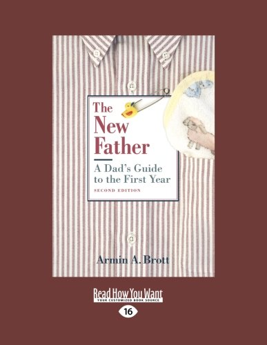 9781459617872: The New Father: A Dad's Guide to the First Year