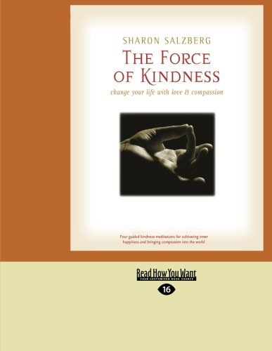 9781459619166: The Force of Kindness: Change Your Life with Love & Compassion