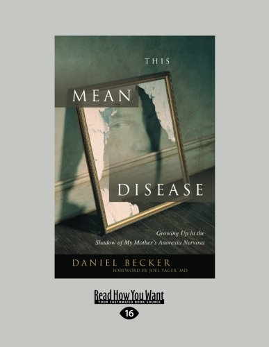 9781459619494: This Mean Disease: Growing Up in the Shadow of My Mother's Anorexia Nervosa (Large Print 16pt)
