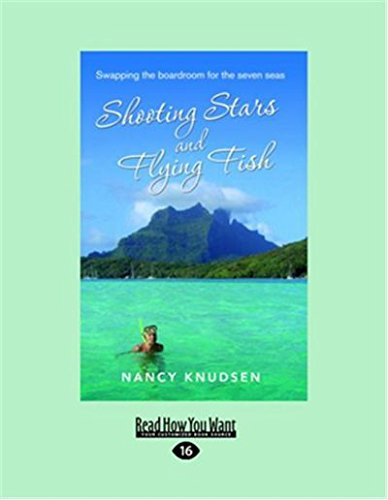 9781459620254: Shooting Stars and Flying Fish: Swapping the Boardroom for the Seven Seas (Large Print 16pt)