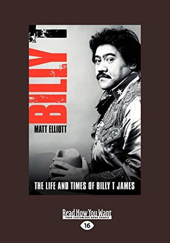 Billy T (2 Volume Set): The Life and Times of Billy T James: Matt Elliott