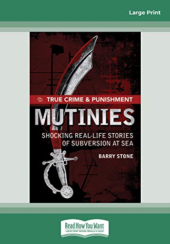 9781459620964: True Crime and Punishment: Mutinies: Shocking Real-Life Stories of Subversion at Sea (Large Print 16pt)