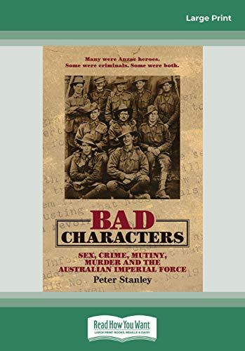 9781459621015: Bad Characters: Sex, Crime, Murder and Mutiny in the Great War