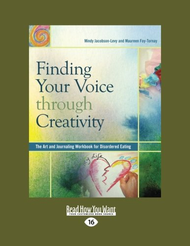 9781459622722: Finding Your Voice Through Creativity: The Art and Journaling Workbook for Disordered Eating