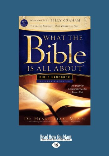 What the Bible Is All about Handbook-Revised-NIV Edition: Bible Handbooks - An Inspired Commentary on the Entire Bible (Large Print 16pt) (9781459625815) by Henrietta C. Mears