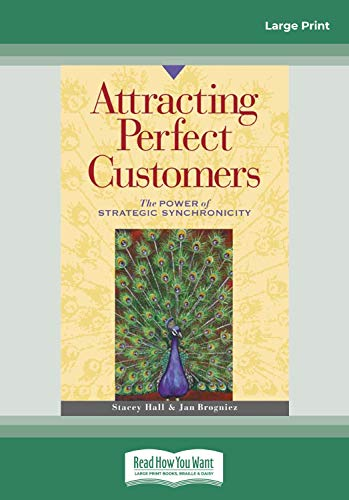 Attracting Perfect Customers: The Power of Strategic Synchronicity: Jan Brogniez, Stacey Hall and