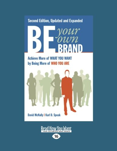 9781459625914: Be Your Own Brand: Achieve More of What You Want by Being More of Who You Are