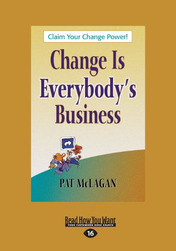 9781459625969: Change Is Everybody's Business (Large Print 16pt)