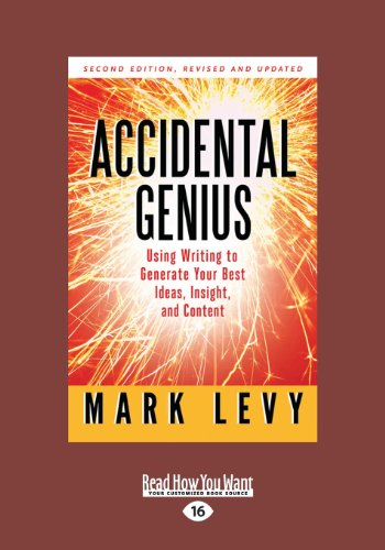 9781459625976: Accidental Genius: Using Writing to Generate Your Best Ideas, Insight, and Content (Large Print 16pt)