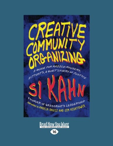 9781459626065: Creative Community Organizing: A Guide for Rabble-Rousers, Activists, and Quiet Lovers of Justice