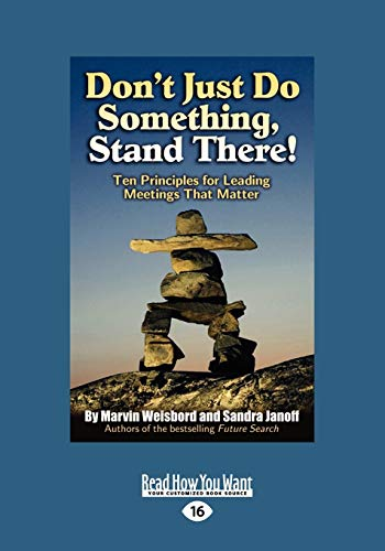 Dont Just Do Something, Stand There (1 Volume Set): Ten Principles for Leading Meetings That Matter...