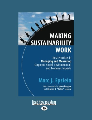 9781459626249: Making Sustainability Work: Best Practices in Managing and Measuring Corporate Social, Environmental and Economic Impacts
