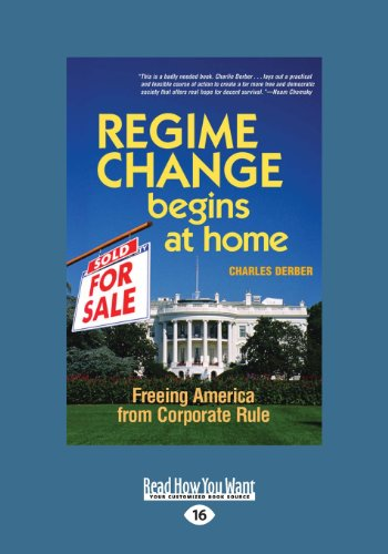9781459626348: Regime Change Begins at Home: Freeing America from Corporate Rule