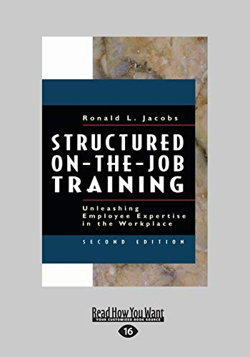 9781459626522: Structured On-the-Job Training: Unleashing Employee Expertise in the Workplace