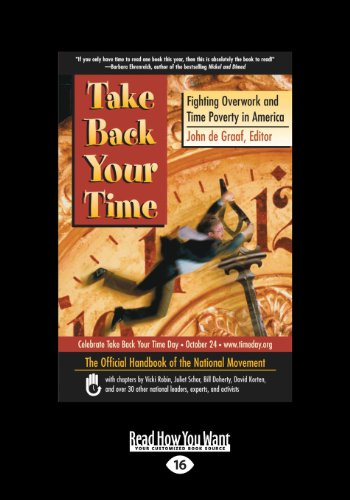 9781459626539: Take Back Your Time: Fighting Overwork and Time Poverty in America