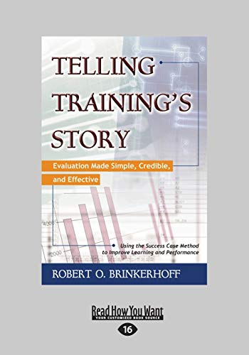 9781459626546: Telling Training's Story: Evaluation Made Simple, Credible, and Effective (Large Print 16pt)