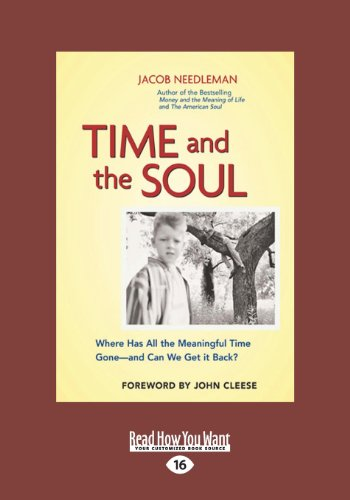 9781459626799: Time and the Soul: Where Has All the Meaningful Time Gone--And Can We Get It Back?