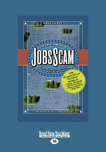The Great American Jobs Scam: Corporate Tax Dodging and the Myth of Job Creation: Greg LeRoy