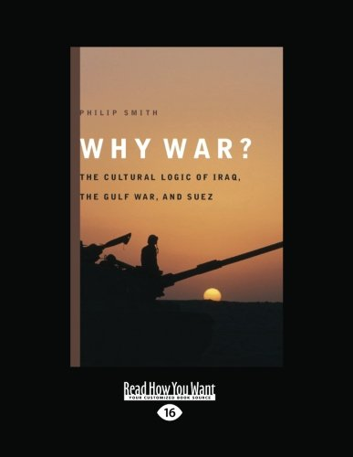 9781459627581: Why War?: The Cultural Logic of Iraq, the Gulf War, and Suez