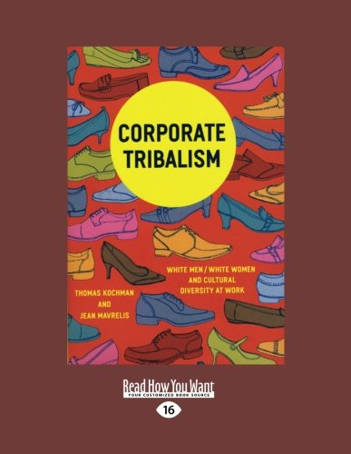 9781459627635: Corporate Tribalism: White Men/White Women and Cultural Diversity at Work