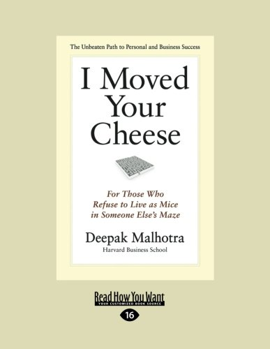 9781459627741: I Moved Your Cheese: For Those Who Refuse to Live as Mice in Someone Else's Maze (Large Print 16pt)