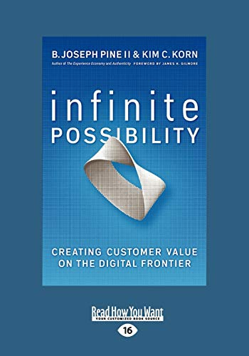 Infinite Possibility (1 Volume Set): Creating Customer Value on the Digital Frontier: B. Joseph ...