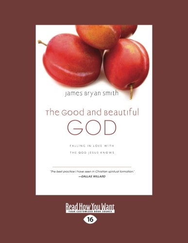 9781459628748: The Good and Beautiful God: Falling in Love with the God Jesus Knows (Apprentice (IVP Books) (Large Print 16pt)