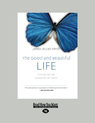 9781459628755: The Good and Beautiful Life:: Putting on the Character of Christ (The Apprentice Series)